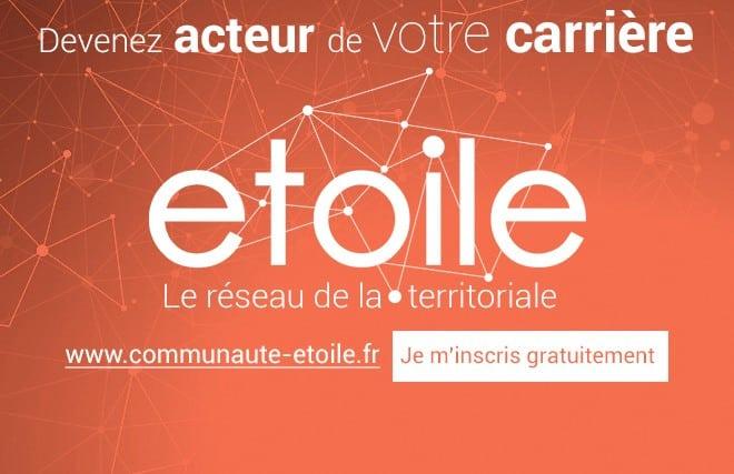 Grâce à Etoile - le réseau de la territoriale - dynamisez votre carrière