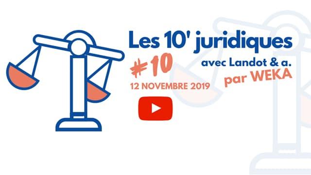 Les 10' juridiques avec Landot & associés #10