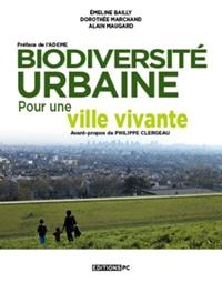 Biodiversité urbaine, « pour une ville vivante », Émeline Bailly, Dorothée Marchand, Alain Maugard