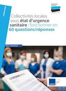 Collectivités locales sous état d'urgence sanitaire : fonctionner en 60 questions/réponses