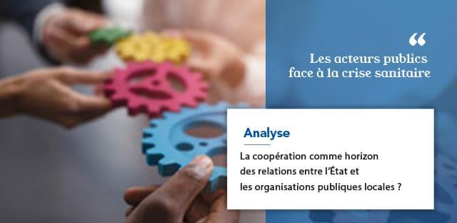 La coopération comme horizon des relations entre l'État et les organisations publiques locales ?