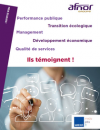 Performance publique, transition écologique, management, développement économique, qualité de services: ils témoignent !