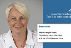 Pascale Bayer Vilain, DGA Vie locale et éducative à la ville de Saint-Ouen-sur-Seine :
