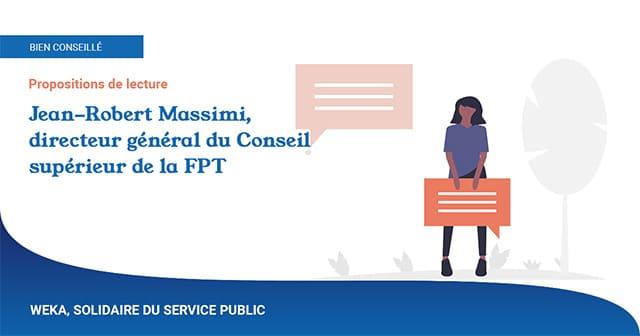 À lire et à ne pas regarder, par Jean-Robert Massimi, directeur général du Conseil supérieur de la FPT