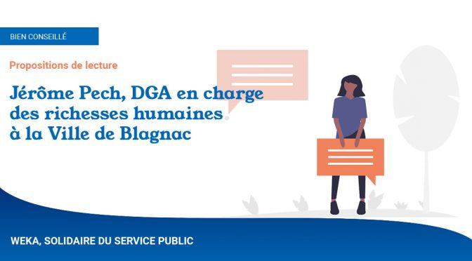 Conseils de lecture, par Jérôme Pech, DGA en charge des richesses humaines à la Ville de Blagnac