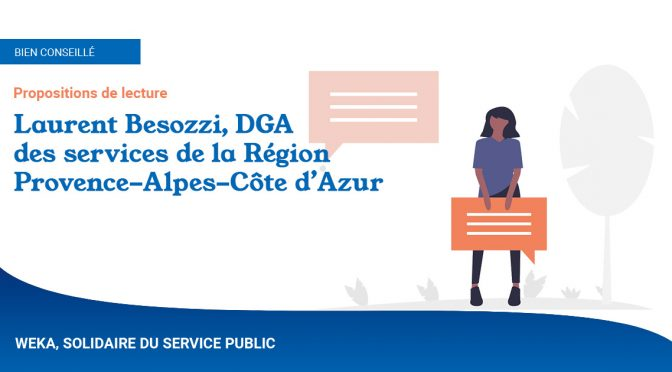 Conseils de lecture, par Laurent Besozzi, DGA de la Région Provence-Alpes-Côte d'Azur