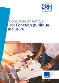 Construire ensemble une Fonction publique inclusive. Journée d'étude