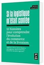 « Si la logistique m'était contée », FYP Éditions, mars 2021