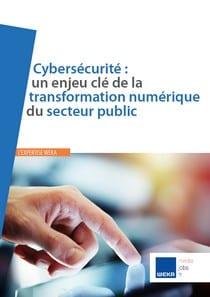 Cybersécurité : un enjeu clé de la transformation numérique du secteur public