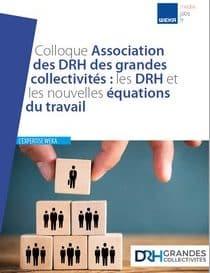 Colloque Association des DRH des grandes collectivités : les DRH et les nouvelles équations du travail