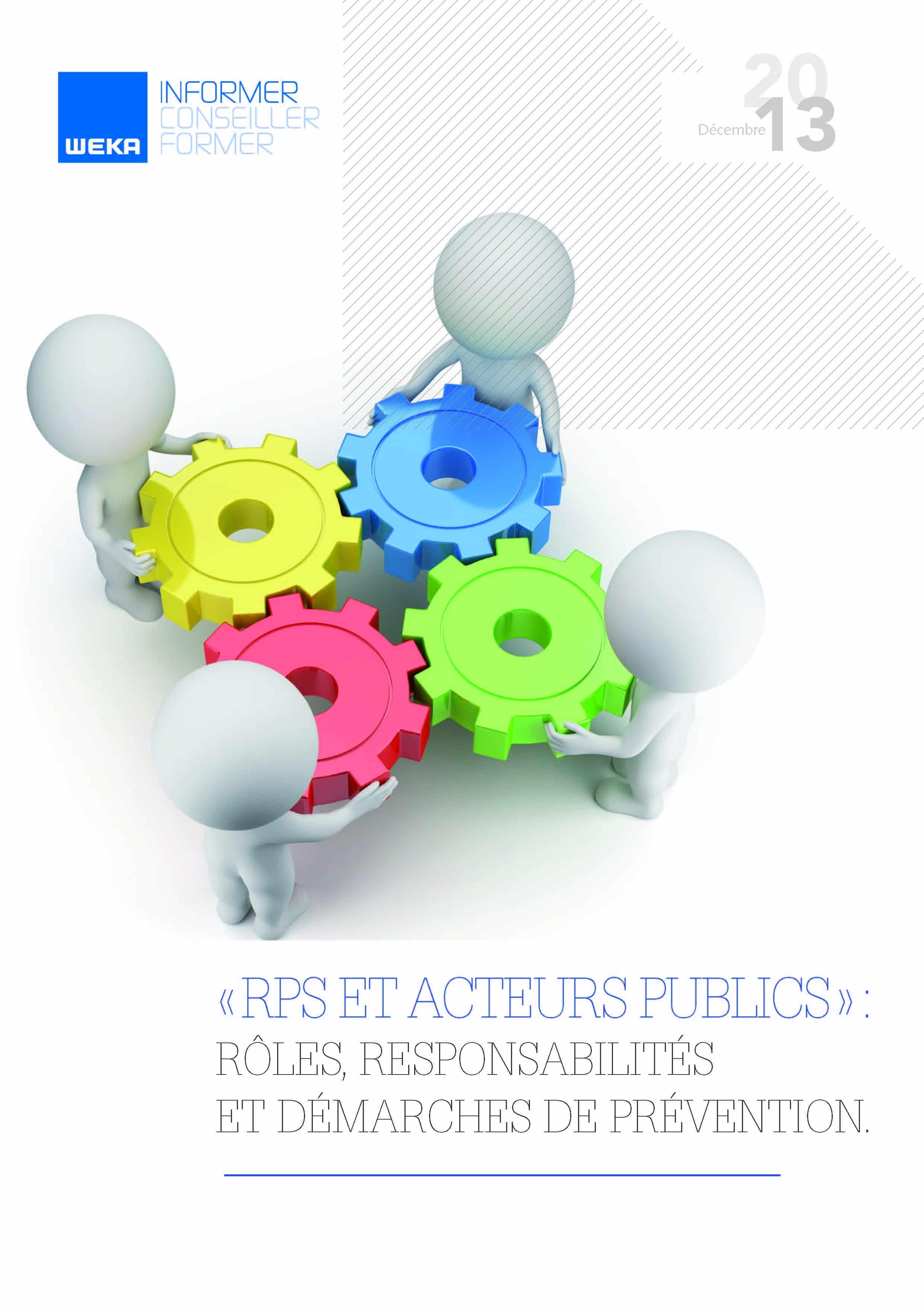 RPS et acteurs publics : rôle et responsabilité pour les différents intervenants, étapes clés d'une démarche de prévention...